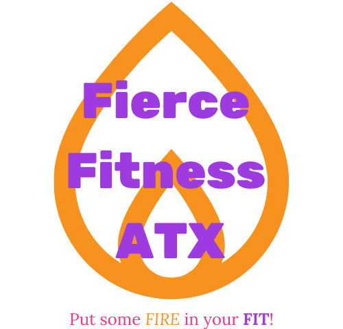 Fierce Fitness ATX – Put some FIRE in your Fit!
